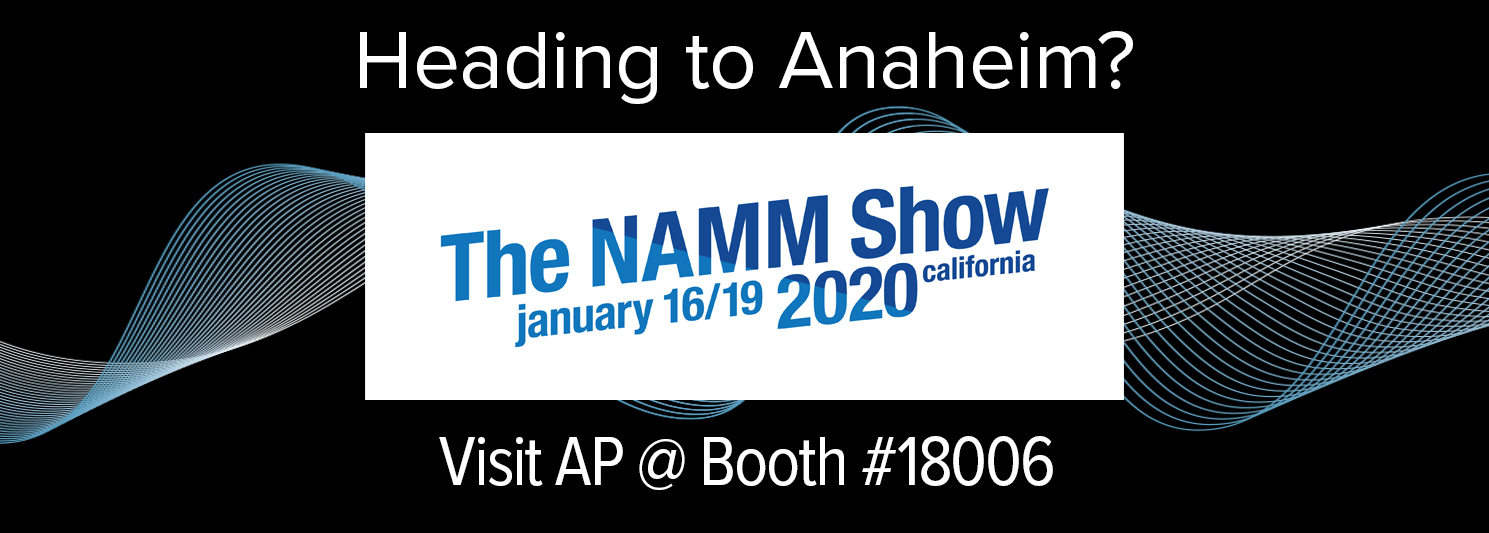 Join AP at NAMM 2020 - Booth 18006