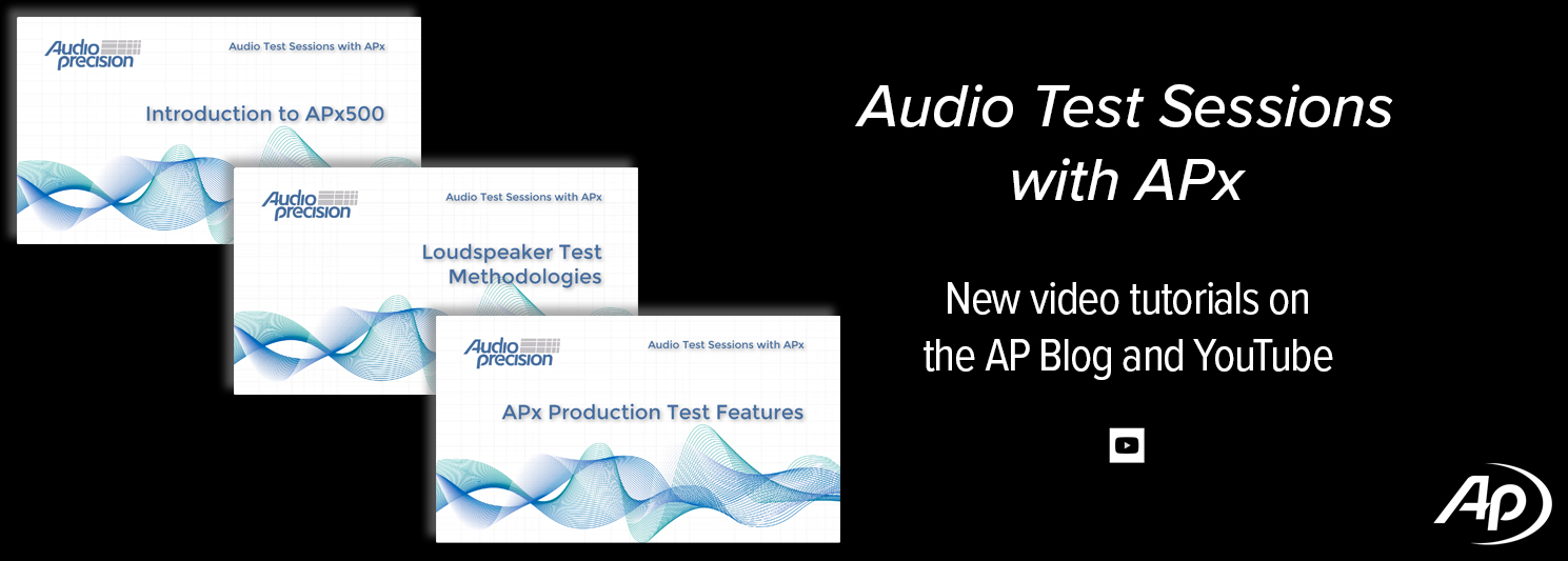New Videos on the Blog - Audio Test Sessions with APx